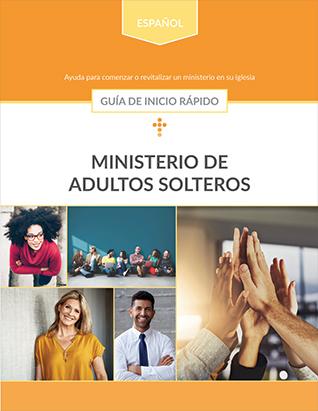 Ministerio de adultos solteros: Guía de inicio rápido