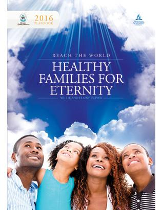 Healthy Families for Eternity: Family Ministries Planbook 2016 (GC Edition)