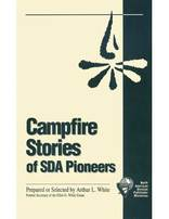 Campfire Stories of SDA Pioneers