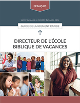 Vacation Bible School (French) -- Quick Start Guide