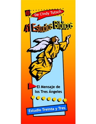 41 Bible Studies/#33 Three Angels' Messages (Spanish)