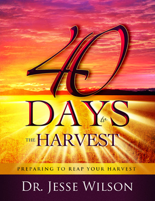 40 Days to Your Harvest