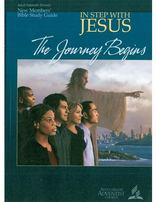 New Members' Bible Study Guide: In Step With Jesus - The Journey Begins