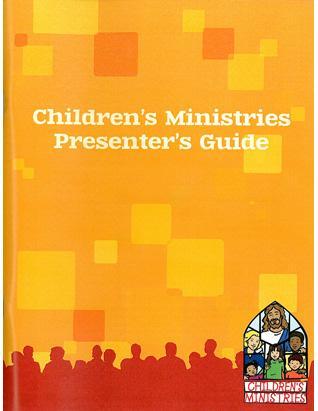 Children's Ministries Presenter's Guide