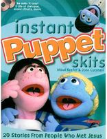 Instant Puppet Skits: 20 Stories from People Who Met Jesus