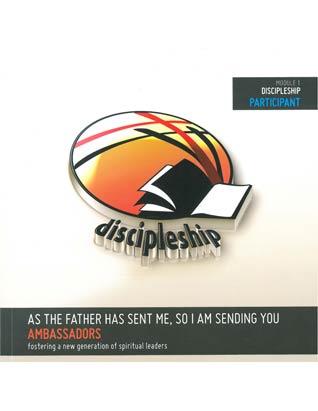 Ambassadors Curriculum - Module 1 - Discipleship - Participant