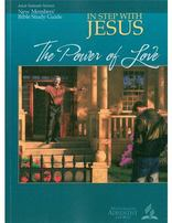 New Members' Bible Study Guide: In Step with Jesus - The Power of Love
