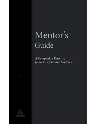 Mentor's Guide: A Companion Resource to the Discipleship Handbook