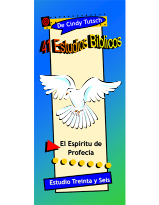 41 Bible Studies/#36 Spirit of Prophecy (Spanish)