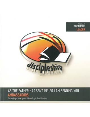 Ambassadors Curriculum - Module 1 - Discipleship - Leader