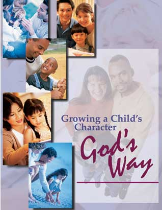 Growing a Child's Character God's Way Seminar Leader's Guide