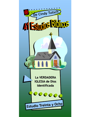 41 Bible Studies/#38 God's True Church Identified (Spanish)