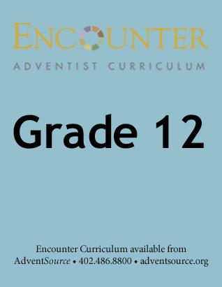 Encounter Adventist Curriculum - Grade 12