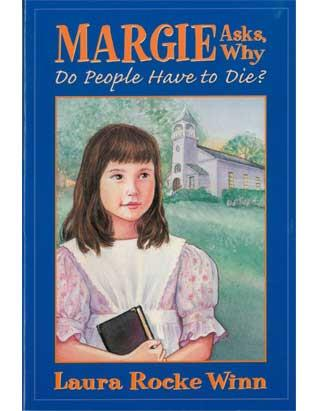 Margie Asks, Why Do People Have to Die
