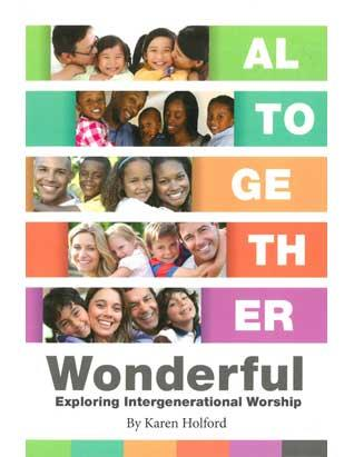 Altogether Wonderful: Exploring Intergenerational Worship