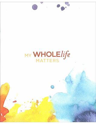 My Whole Life Matters