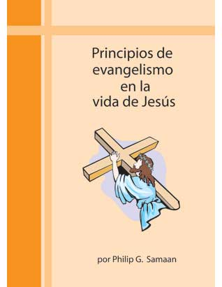 Principles of Evangelism in the Life of Jesus (Spanish Only)