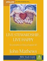 Live Stewardship, Live Happy - iFollow Bible Study Guide