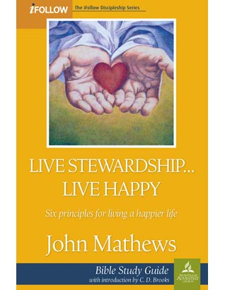Live Stewardship, Live Happy - Bible Study Guide