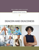 Deacon and Deaconess Quick Start Guide