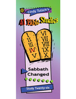 41 Bible Studies/#26 Sabbath Changed