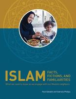Islam: Facts, Fictions, and Familiarities
