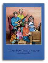 I Can Play for Worship Songbook