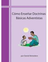 How to Teach Basic Adventist Doctrines (Spanish Only)