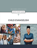 Child Evangelism -- Quick Start Guide