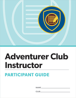 Adventurer Club Instructor Certification Participant Guide