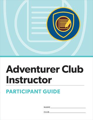 Adventurer Club Instructor Certification Participant Guide
