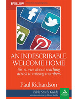 An Indescribable Welcome Home - iFollow Bible Study Guide