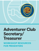 Adventurer Club Secretary/Treasurer Certification Presenter's Guide