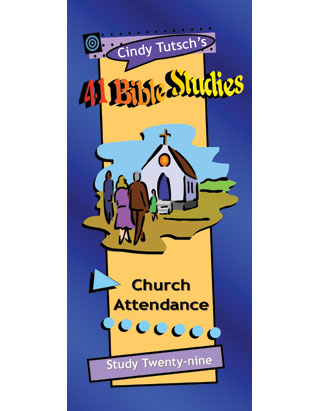 41 Bible Studies/#29 Church Attendance