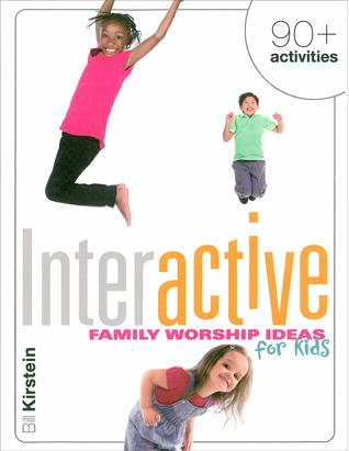 Interactive Family Worship Ideas for Kids