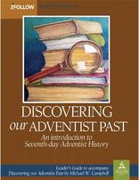 Discovering Our Adventist Past - iFollow Leader's Guide