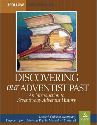 Discovering Our Adventist Past - Leader's Guide