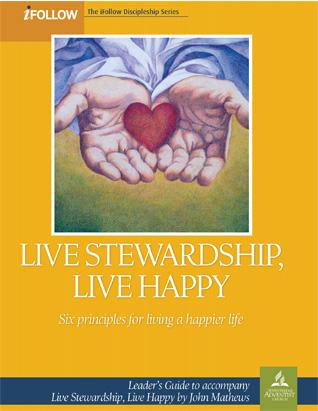 Live Stewardship, Live Happy - Leader's Guide