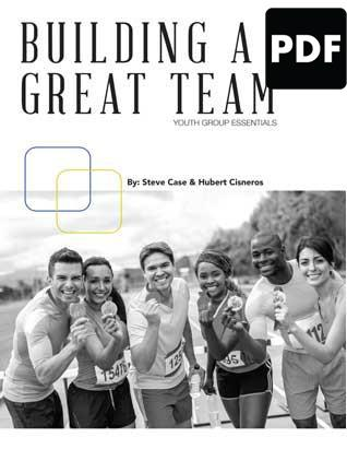 Building a Great Team - Youth Group Essentials - PDF Download