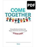 Come Together:Group Building Activities that Foster Closeness and Community - PDF