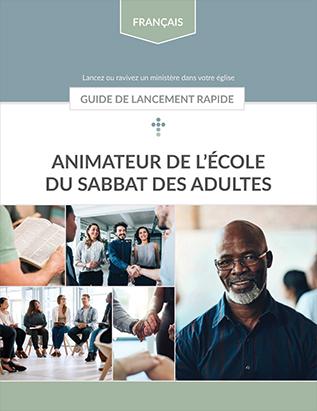 Adult Sabbath School Facilitator Quick Start Guide (French)