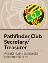 Pathfinder Secretary/Treasurer Certification - Presenter's Guide