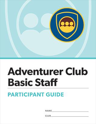 Adventurer Club Basic Staff Certification Participant Guide