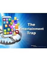 The Entertainment Trap - Balanced Living - PowerPoint Download
