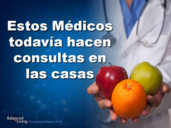 These Doctors Still Make House Calls - Balanced Living - PPT  Download (Spanish)