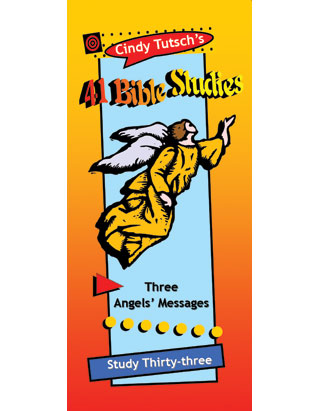 41 Bible Studies/#33 Three Angels' Messages