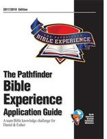 Pathfinder Bible Experience Application Guide 2017/18 Daniel & Esther
