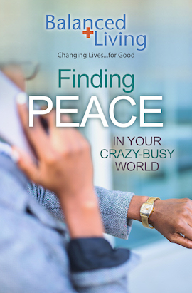 Finding Peace in Your Crazy-Busy World - Balanced Living Tract (Pack of 25)