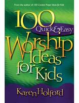 100 Quick and Easy Worship Ideas for Kids