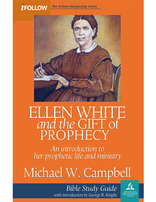 Ellen White and the Gift of Prophecy - Bible Study Guide